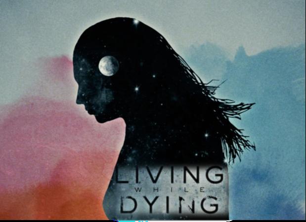 LivingWhileDying_Pic.jpg
